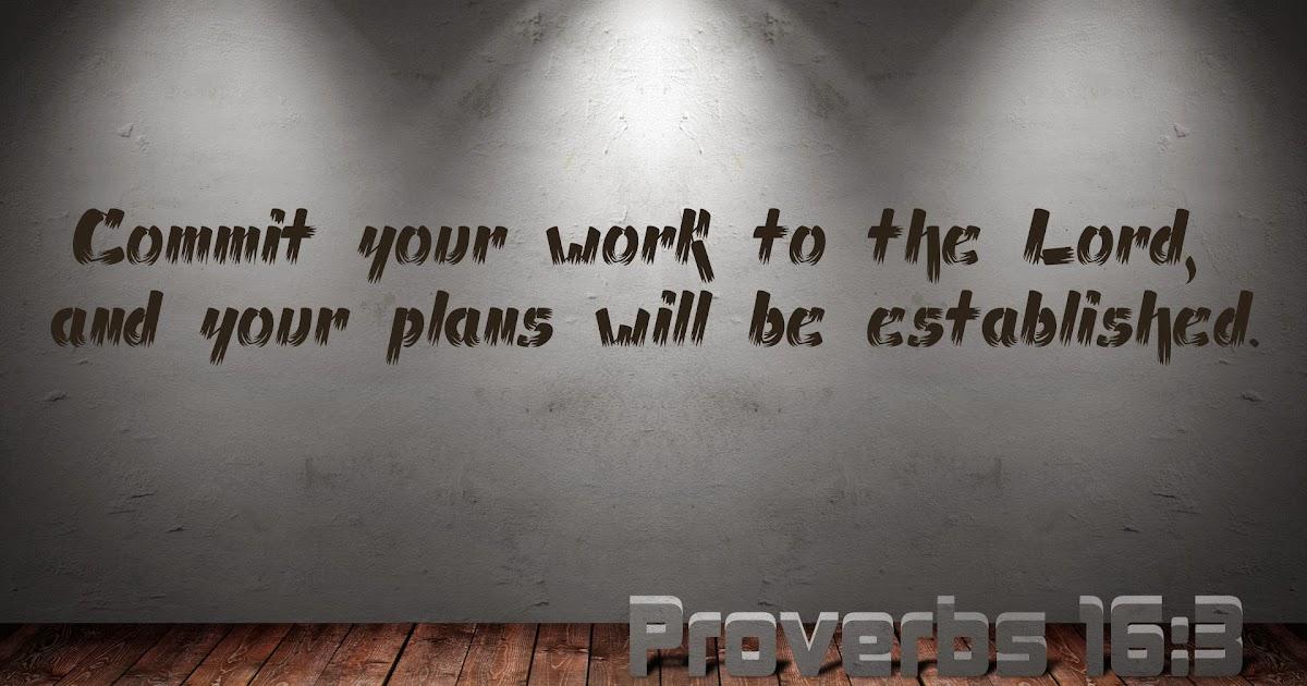 Your Lie In April Wallpaper Quotes Scripture Wallpaper Proverbs 16 3 Bible Verse Wallpaper