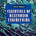 Essentials of Reservoir Engineering