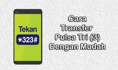 Cara Transfer Pulsa 3 (Termudah.com)