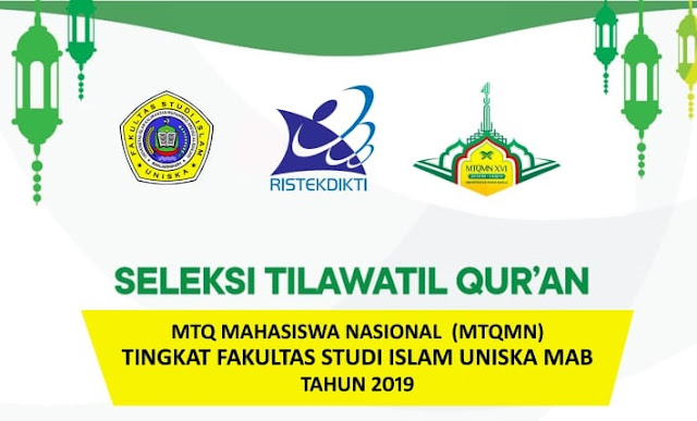 Fakultas Studi Islam Uniska Banjarmasin Akan Mengadakan Seleksi Tilawatil Qur'an Mahasiswa 2019