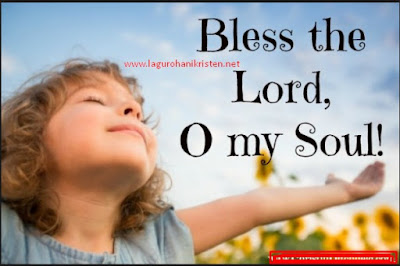 Lagu Bless the Lord Oh my Soul Mp3