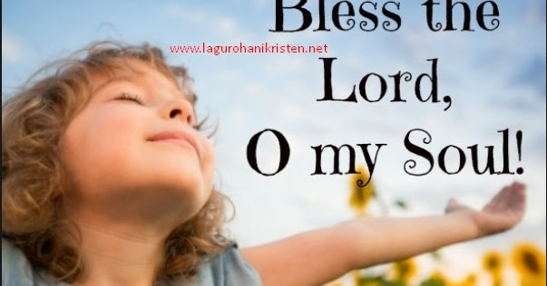 Download lagu bless the lord oh my soul mp3