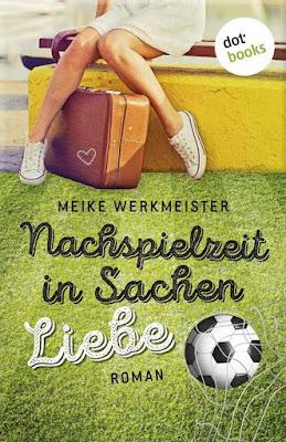 Meike Werkmeister - Nachspielzeit in Sachen Liebe