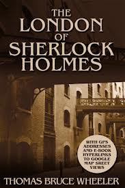 The London of Sherlock Holmes by Thomas Bruce Wheeler