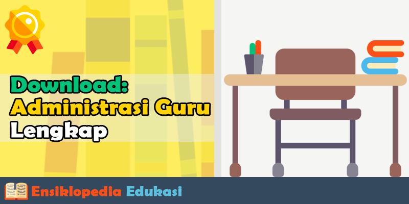 Administrasi Guru Kelas MI 1,2,3,4,5,6 yang Harus ada untuk Akreditasi