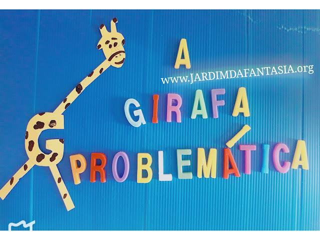 Atividade Letra G artes manuais A GIRAFA PROBLEMÁTICA