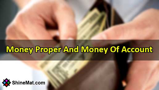 Money Proper And Money Of Account