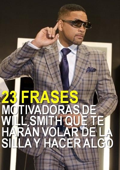 23 Frases Motivadoras De Will Smith Que Te Harán Volar De