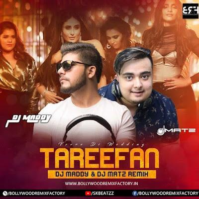 Tareefan (Remix) - DJ Matz  DJ Maddy