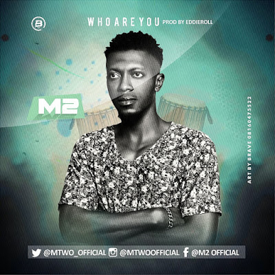 M2 - Who are you (Prod by Eddieroll)