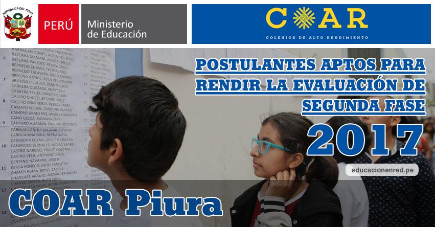 COAR Piura: Resultados Examen Admisión Primera Fase 2017 (15 Febrero) Lista de Ingresantes que pasan a Segunda Fase - Colegios de Alto Rendimiento - MINEDU - www.drep.gob.pe