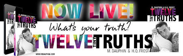 [New Release] TWELVE TINY TRUTHS by M. Dauphin & H.Q. Frost @AuthorMDauphin @HQ_Frost