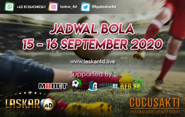JADWAL BOLA JITU TANGGAL 15 - 16 SEPTEMBER 2020