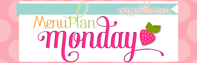 Menu Plan Monday  ~ A real menu from a real mom for real families