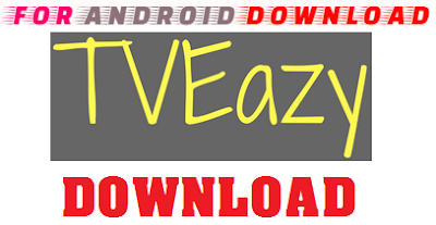 Download Android TvEazy Apk For Android - Watch Live channel on Android