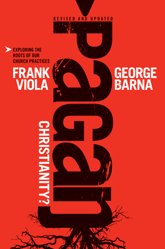 Frank A. Viola & George Barna-Pagan Christianity?-
