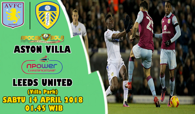 Prediksi Aston Villa vs Leeds United 14 April 2018