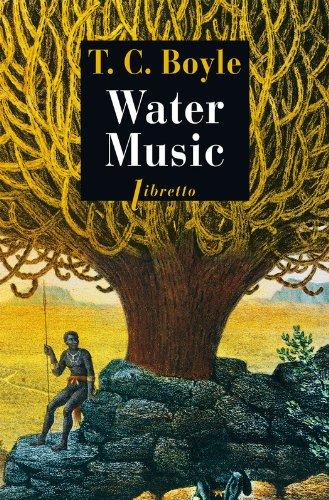 Water Music - T. Coraghessan Boyle (1980)