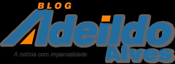 Blog  Adeildo Alves - A notícia com imparcialidade!