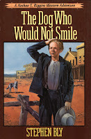 Western Adventure Series, Book 1, The Dog Who Would Not Smile by Stephen Bly