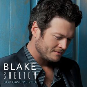 Blake Shelton - God Gave Me You