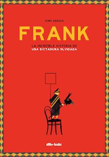 Frank, La increíble historia de una dictadura olvidada
