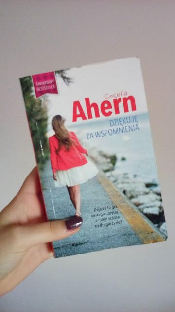 """""""Dziekuje za wspomnienia"""" Cecylia Ahern"""