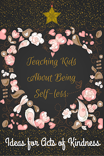 http://b-is4.blogspot.com/2014/12/teaching-kids-about-being-self-less.html