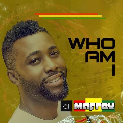 Who Am I - By El Mafrex