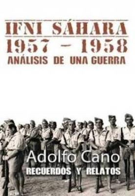 Memorias de una guerra olvidada: Ifni 1957, un libro de Adolfo Cano