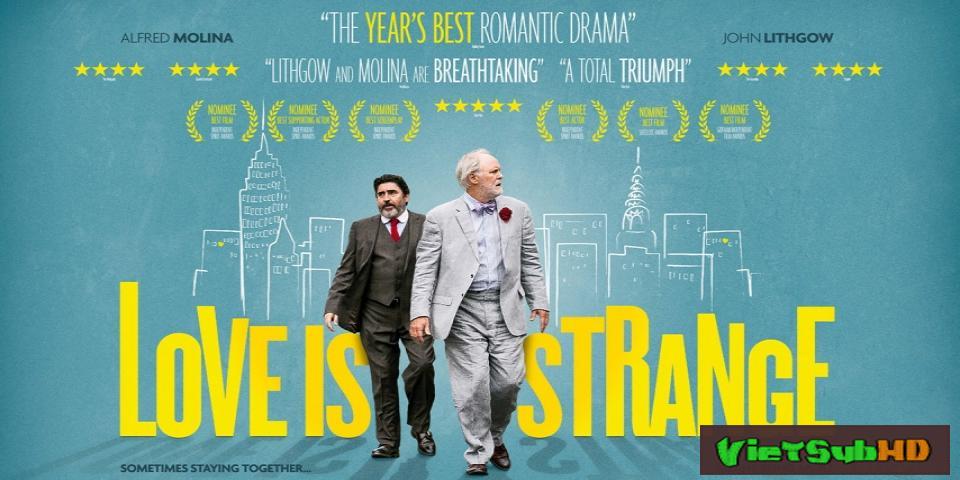 Phim Tình yêu lạ VietSub HD | Love Is Strange 2014