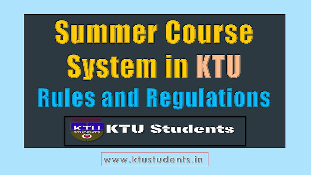 KTU Rules and Regulations of Summer Course