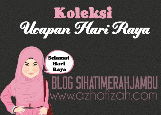 Koleksi Ucapan Selamat Hari Raya Blog Sihatimerahjambu