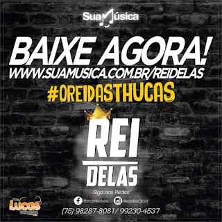 REI DELAS - O REI DAS TCHUCAS - 2016