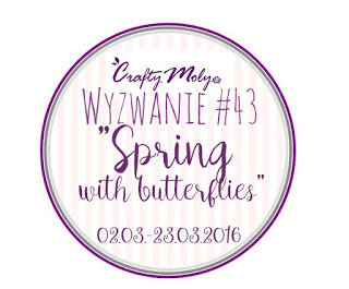 http://craftymoly.blogspot.ie/2016/03/wyzwanie-43-spring-with-butterflies.html