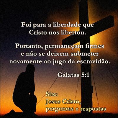 Foi para a liberdade que Cristo nos libertou. Portanto, permaneçam firmes e não se deixem submeter novamente ao jugo da escravidão. Gálatas 5:1