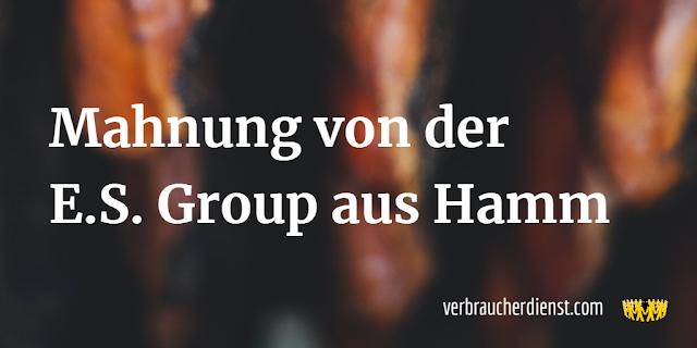 Titel: Mahnung von der E.S. Group aus Hamm