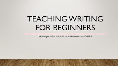 PDP : Teaching Writing For Beginners