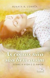 As Coisas Não São Bem Assim - Renata R. Corrêa