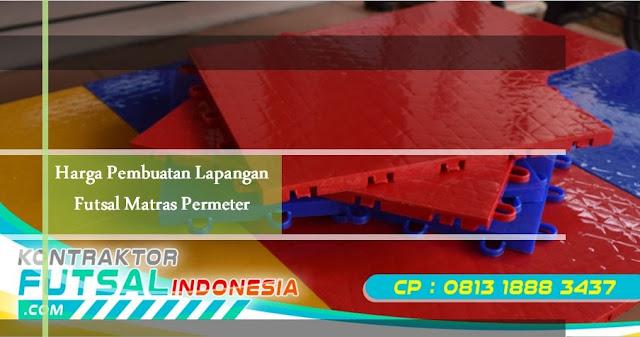 Harga Pembuatan Lapangan Futsal Matras, Harga Matras Futsal Per Meter, Harga Lapangan Futsal Vinyl, Harga Lapangan Futsal Interlock, Harga Matras Karet Lapangan Futsal