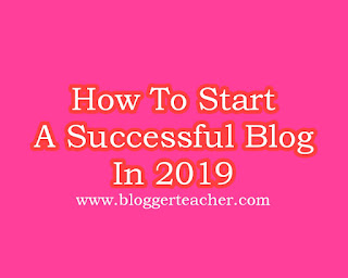 how-to-start-a-successful-blog-in-2019