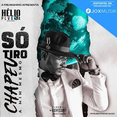 Hélio Plasma - Só Tiro o Chapéu a Mim Mesmo download music