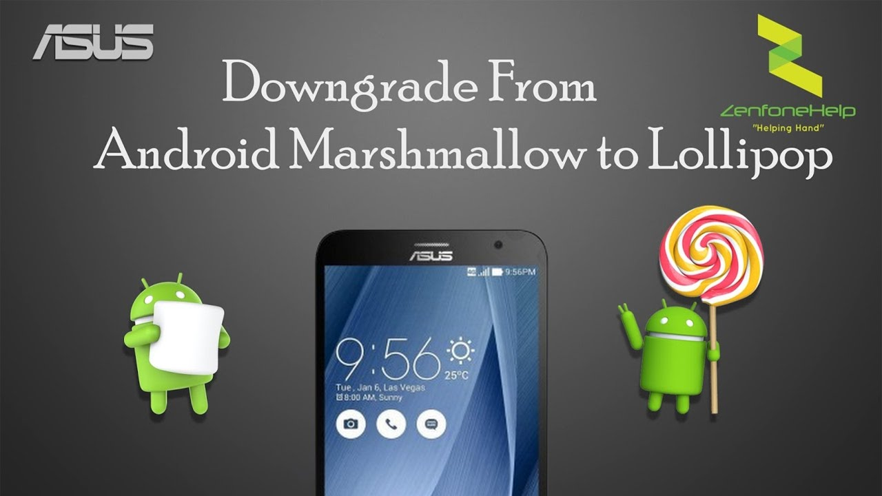 How to Downgrade Android Marshmallow to Lollipop in Zenfone Mobiles