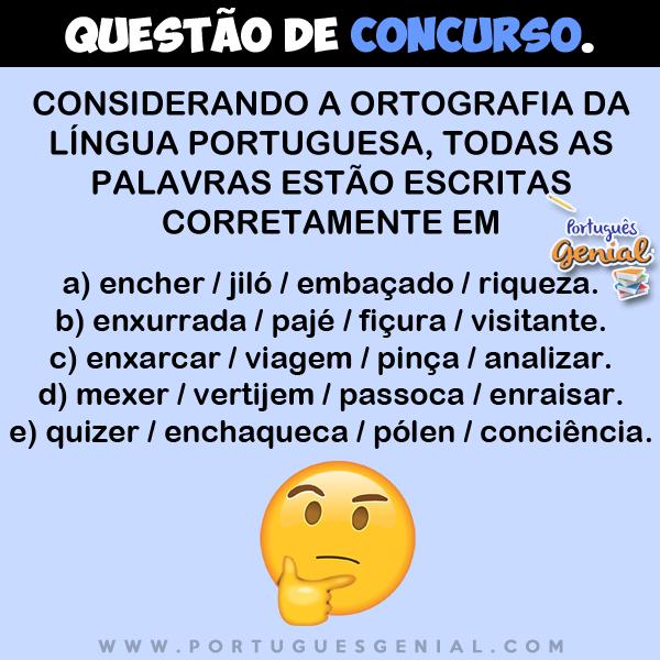 Considerando a ortografia da língua portuguesa, todas as palavras estão escritas corretamente em