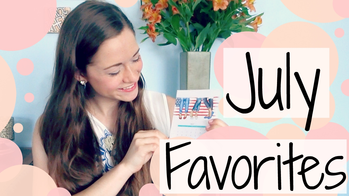 July Favorites Video