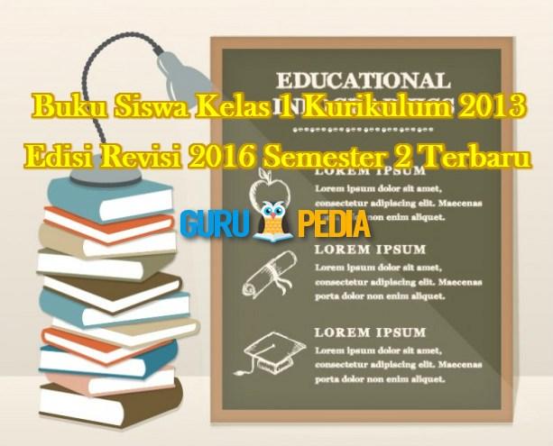 Buku Siswa Kelas 1 Kurikulum 2013 Edisi Revisi 2016 Semester 2 Terbaru