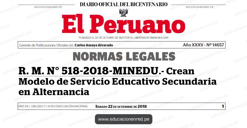 R. M. N° 518-2018-MINEDU - Crean Modelo de Servicio Educativo Secundaria en Alternancia - www.minedu.gob.pe