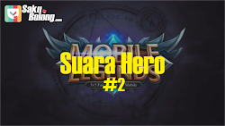 Suara Hero Mobile Legends Berserta Artinya - Part 2