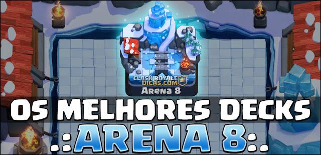 Melhores Decks Arena 8