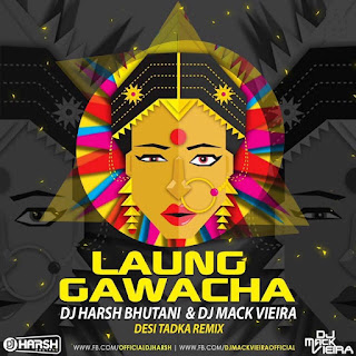 Laung-Gawacha-Nucleya-Ft-DJ-Harsh-Bhutani-Dj-Mack-Vieira-Desi-Tadka-Remix